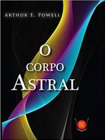 O Corpo Astral