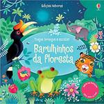 Barulhinhos da floresta : Toque, brinque e escute!