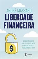 Liberdade financeira: Mude seus hábitos para prosperar, fazer o dinheiro crescer e trabalhar a seu favor