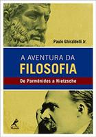 A aventura da filosofia: de Parmênides a Nietzsche