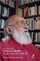As lições de Paulo Freire: Filosofia, educação e política