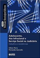 Adolescente, ato infracional e serviço social no judiciário: Trabalho e resistência