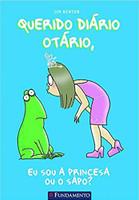 Querido Diário Otário - Eu Sou A Princesa Ou O Sapo?