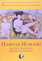 Habitar humano: Em seis ensaios de biologia-cultural