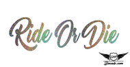 Ride Or Die Glitter Sticker Decal