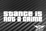 Stance Is Not A Crime Sticker Decal