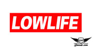 LOW LIFE Slap Sticker Decal