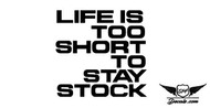 Life Is Too Short To Stay Stock Sticker Decal