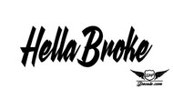 Hella Broke Sticker Decal