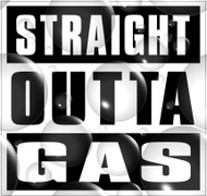 Straight Outta Gas Sticker Decal