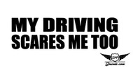 My Driving Scares Me Too Sticker Decal