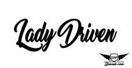 Lady Driven  Sticker Decal