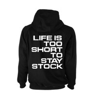 Life Is Too Short To Stay Stock Hoodie (Back)