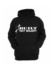 Built Not Bought Hoodie (Front)