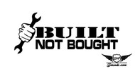 Built Not Bought Sticker Decal