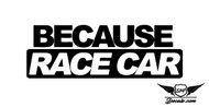 Because Race Car Sticker Decal