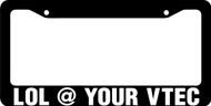 Lol At Your Vtec License Plate Frame
