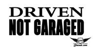 Driven Not Garaged Sticker Decal