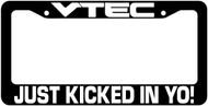 Vtec Kicked In Yo License Plate Frame