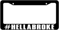 #hellabroke License Plate Frame