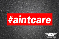#aintcare Slap Sticker Decal