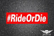 #RideOrDie Slap Sticker Decal
