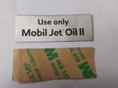 Use Only Mobil Jet Oil II Placard (50mm x 19mm)