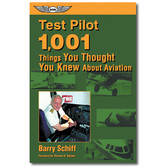 Barry Schiff - Test Pilot - 1001 Things You Thought You Knew About Aviation