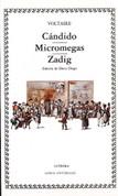 Cándido. Micromegas. Zadig - Candide, or the Optimist. Micromegas. Zadig