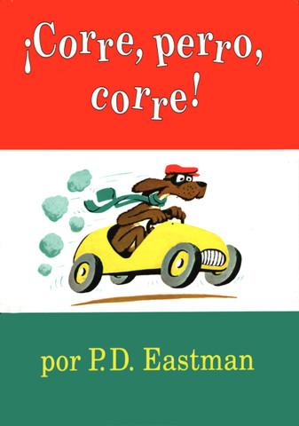 ¡Corre, perro, corre! - Go, Dog, Go!