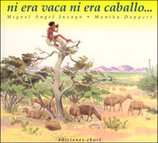 Ni era vaca ni era caballo - It Was Neither a Cow Nor a Horse
