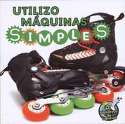Utilizo máquinas simples - I Use Simple Machines