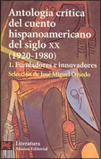 Antología crítica del cuento hispanoanoamericano del Siglo XX (Vol. 1) - Annotated Anthology of 20th Century Latin American Stories Volume 1