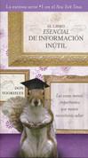 El libro esencial de informacion inútil - The Essential Book of Useless Information