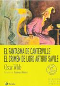 El fantasma de Canterville. El crimen de Lord Arthur Savile - The Canterville Ghost. Lord Arthur Savile's Crime