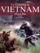 La guerra de Vietnam día a día - The Vietnam War
