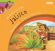 De la A a la Z por Jalisco - Jalisco A to Z