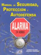 Manual de seguridad, protección y autodefensa - The Handbook for Urban Survival