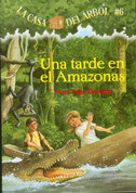 Una tarde en el Amazonas - Afternoon on the Amazon (Magic Tree House #6)