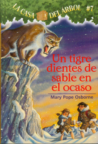 Un tigre dientes de sable en el ocaso - Sunset of the Sabertooth (Magic Tree House #7)
