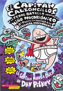 El Capitán Calzoncillos y la feroz batalla contra el niño mocobionico, 2a parte - Captain Underpants and the Big, Bad Battle of the Bionic Booger Boy, Part 2