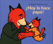 ¡Hoy lo hace papá! - Today It's Daddys Turn!