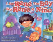 I am Rene, the Boy/Soy René, el niño