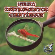 Utilizo instrumentos científicos - I Use Science Tools