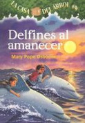 Delfines al amanecer - Dolphins at Daybreak (Magic Tree House #9)