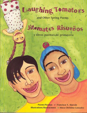 Laughing Tomatoes and Oher Spring Poems/Jitomates risueños y otros poemas de primavera