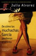 De cómo las muchachas García perdieron el acento - How the Garcia Girls Lost Their Accents