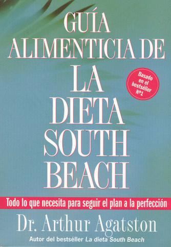 Guía alimenticia de la dieta South Beach - The South Beach Diet Good Fats, Good Carbs Guide