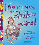 ¡No te gustaría ser un caballero medieval! - You Wouldn't Want to Be a Medieval Knight!