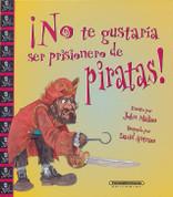 ¡No te gustaría ser prisionero de piratas! - You Wouldn't Want to Be a Pirate's Prisoner!